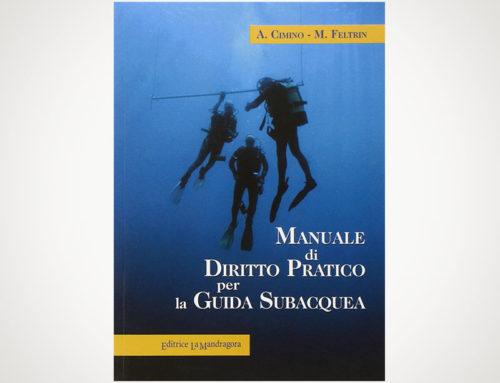 """""""Manuale di Diritto Pratico per la Guida Subacquea"""" di A. Cimino e M. Feltrin"""