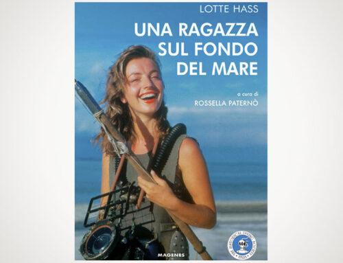 Lotte Hass – Una ragazza sul fondo del mare – a cura di Rossella Paternò – Magenes – 2019