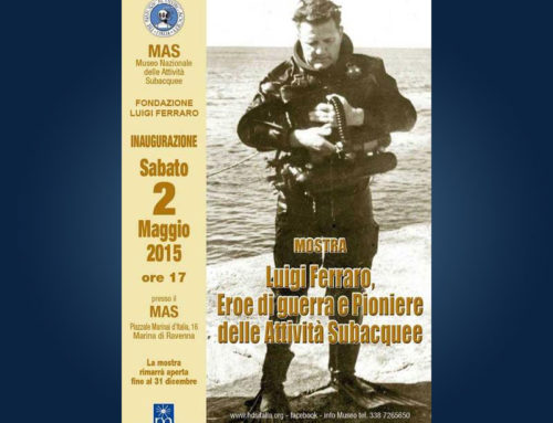 """La mostra """"Luigi Ferraro, Eroe di guerra e Pioniere delle Attività Subacquee"""" al MAS di Marina di Ravenna"""